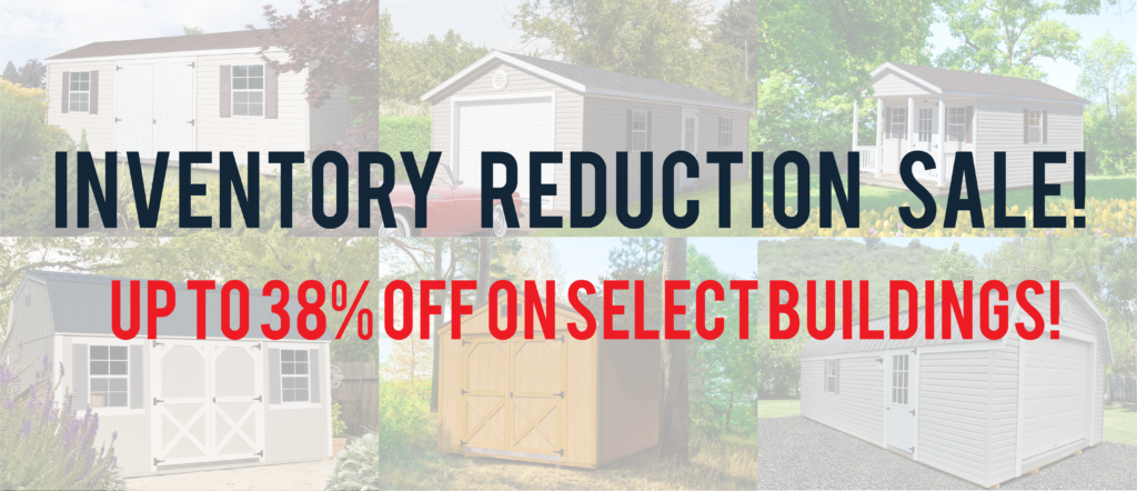 Sheds Direct Inventory Reduction Sale 2018 Up to 38% Off Select Buildings