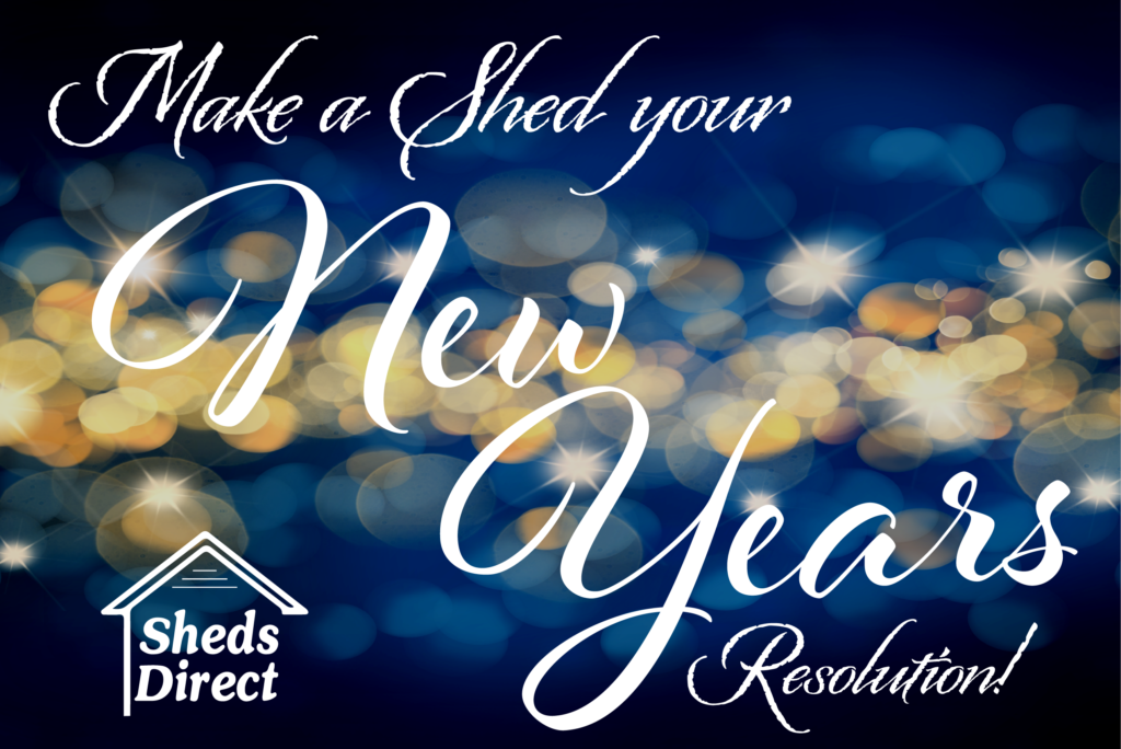 Make a Shed your New Years Resolution with Sheds Direct