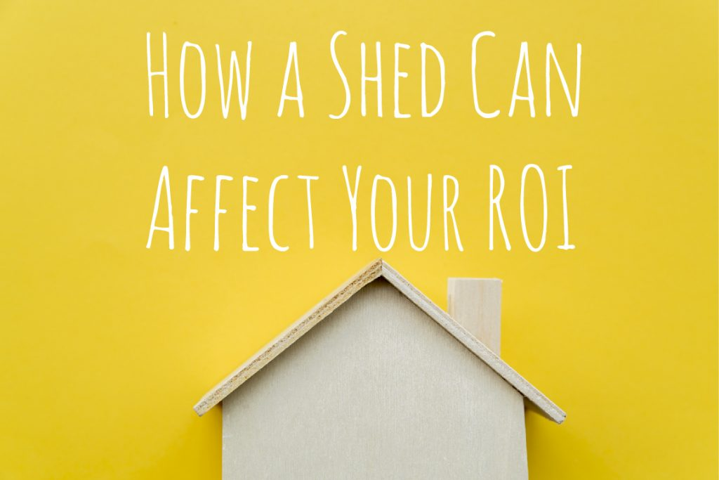 How a Shed Can Affect Your ROI